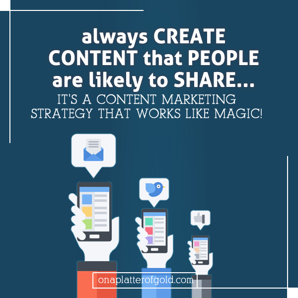 Always create content that people will likely share